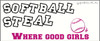 Softball. Where Good Girls Steal with Ball Wall Decal Sports Quote