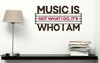 Music is Who I Am Vinyl Wall Decal Stickers Quote for Home Decor