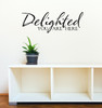 Delighted To Be Here Vinyl Wall Decal Sticker Quote for the Front Door-Black
