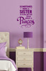 Girls Wall Decal Quote - Sometimes Being a Sister is Better than Princess-Plum