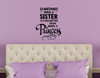 Girls Wall Decal Quote - Sometimes Being a Sister is Better than Princess-Black