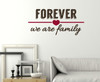 Forever We Are Family Wall Decal Lettering Vinyl Sticker-Chocolate, Red