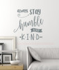 Stay Humble and Kind Wall Decal Vinyl Sticker Quotes Vinyl Lettering-Storm Gray