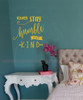 Stay Humble and Kind Wall Decal Vinyl Sticker Quotes Vinyl Lettering-Mustard