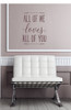 All Of Me Loves All Of You Wall Decal Vinyl Sticker Love Quotes-Eggplant