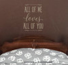 All Of Me Loves All Of You Wall Decal Vinyl Sticker Love Quotes-Tumbleweed