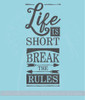 Life Is Short Break the Rules Wall Decal Sticker Word Art For Walls
