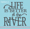 OPTION 2 Life Is Better At The River Summer Vinyl Letters Decals Wall Stickers Camper Decor Quote