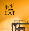 Ya'll Come Eat Kitchen Vinyl Stickers Wall Decals Farmhouse Style-Black