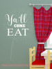 Ya'll Come Eat Kitchen Vinyl Stickers Wall Decals Farmhouse Style-White