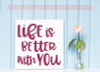Life Is Better With You Bedroom Wall Décor Decals Vinyl Stickers-Berry