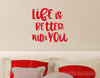 Life Is Better With You Bedroom Wall Décor Decals Vinyl Stickers-Cherry Red