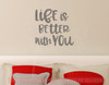 Life Is Better With You Bedroom Wall Décor Decals Vinyl Stickers-Castle Gray