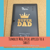 Tumbler Decals on a Tablet Super Dad Crown Quote Vinyl Stickers Fathers Day Gift Copper