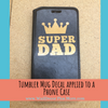 Tumbler Decals on a Phone Case Super Dad Crown Quote Vinyl Stickers Fathers Day Gift Copper