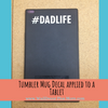 Tumbler Decal on Tablet Dad Life Hashtag Best Fathers Day Gift Silver