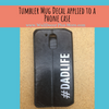 Tumbler Decal on Phone Case Dad Life Hashtag Best Fathers Day Gift Silver