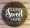 Decal for Circle Wood Sign Home Sweet Home Art Letters Stencil or Sticker on round sign