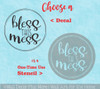 Decal for Circle Wood Sign Bless This Mess Mom Quote choose Stencil or Sticker