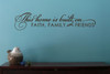 This Home Is Built On Faith Family and Friends Wall Decal Sticker Quote Room Black