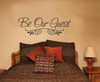 Be Our Guest Wall Sticker Decal Saying with scroll work
