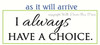 I Always Have A Choice Wall Decal Affirmation Quote