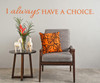 Wall Decal Sticker Pastel Orange I Always Have a Choice