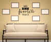 Wall Decal Family saying- My Favorite People