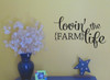 Lovin' the Farm Life Wall Decal Quote Room Pic