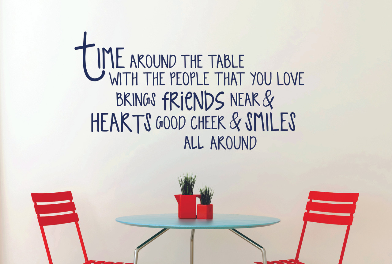 Time Around The Table Vinyl Decal Quote For Kitchen Dining Room Wall Decor