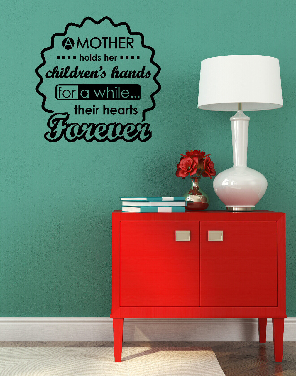 Vinyl Sticker Wall Quotes F016ET Mothers hold their children/'s hands for awhile\u2026their hearts forever Vinyl Wall Decal