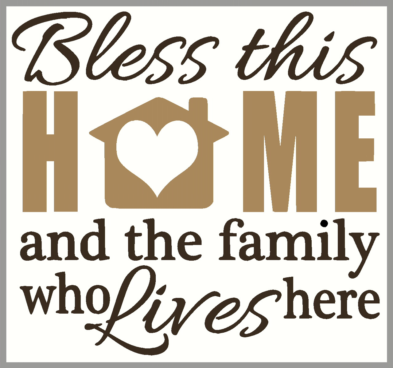 Wall Decal Saying Bless This Home And The Family Who Lives Here 2 Color Vinyl Sticker