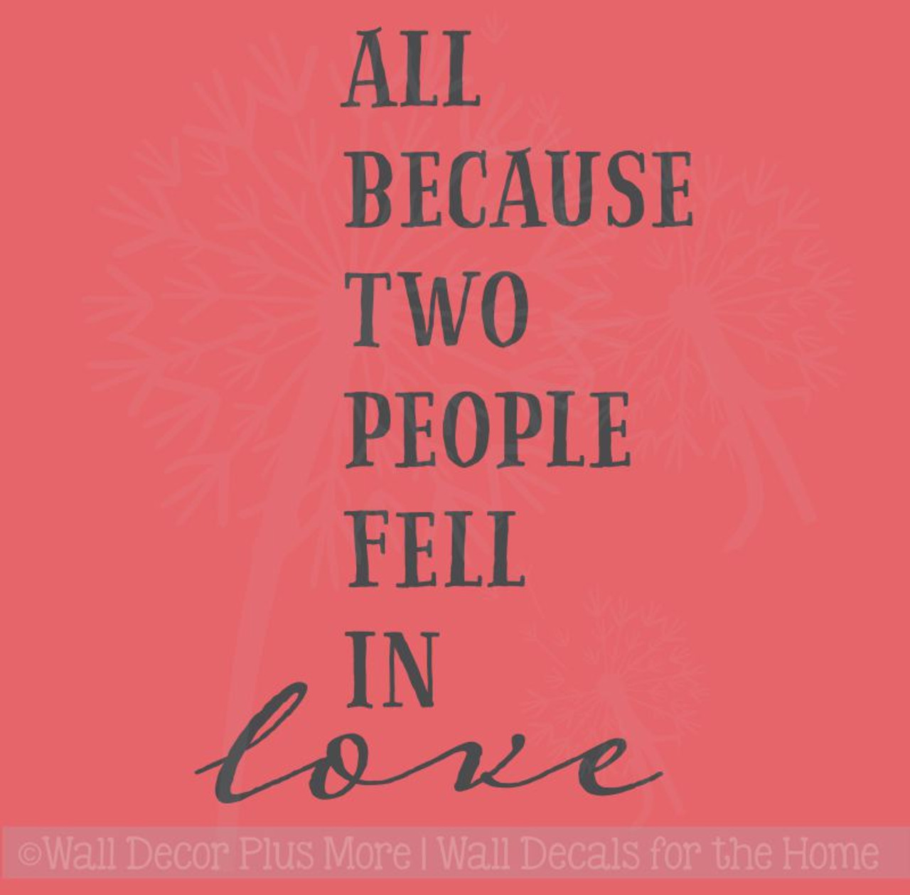 Luxury All Because Two People Fell In Love Picture