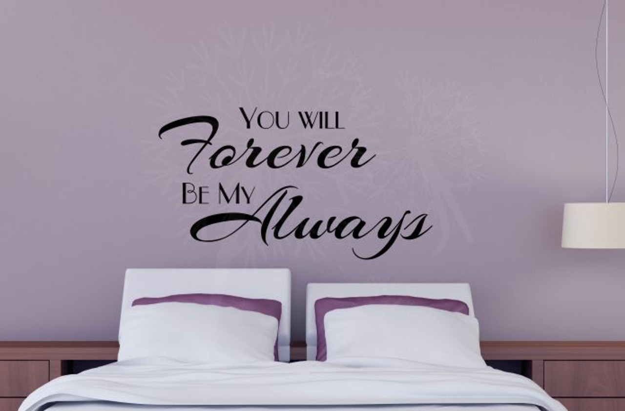 You Will Forever Be My Always Bedroom Love Quotes Wall Decals Sticker Mesmerizing Love Quotes Wall Decals