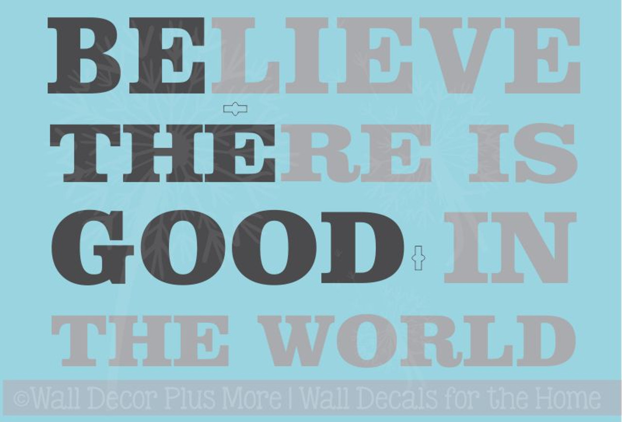 Believe Be the Good 2-color Vinyl Wall Decals Wall Words Stickers