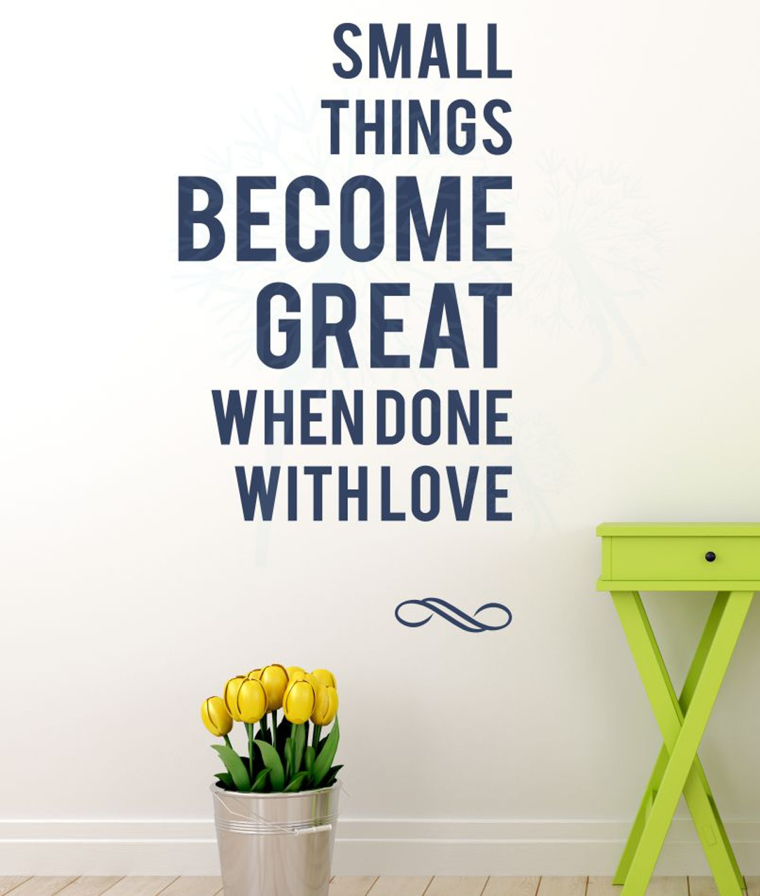 small things become great when done in love wall vinyl decal