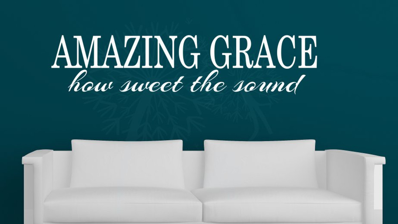 Amazing Grace How Sweet The Sound Vinyl Decals Wall Letters Wall