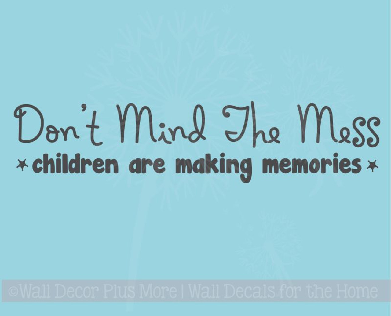 Children Making Memories Mess Vinyl Lettering Quote Family Wall Decals  Sticker Home Decor