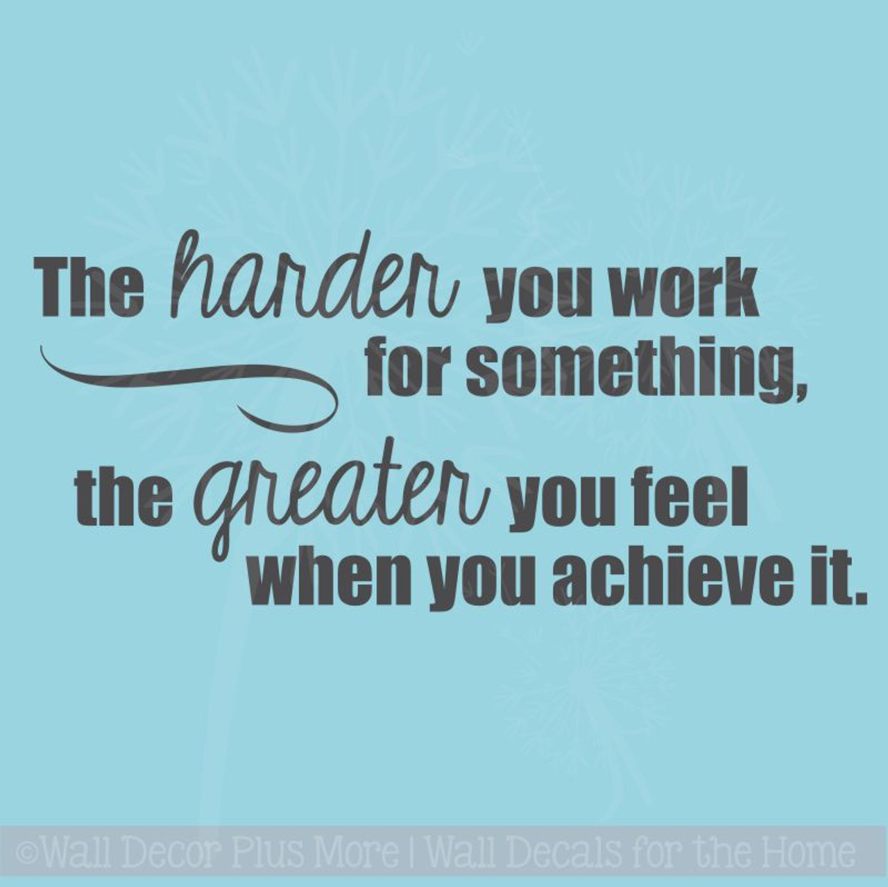 Harder You Work Greater You Feel Inspirational Wall Art Vinyl Lettering Sticker Decals Home Decor Quote