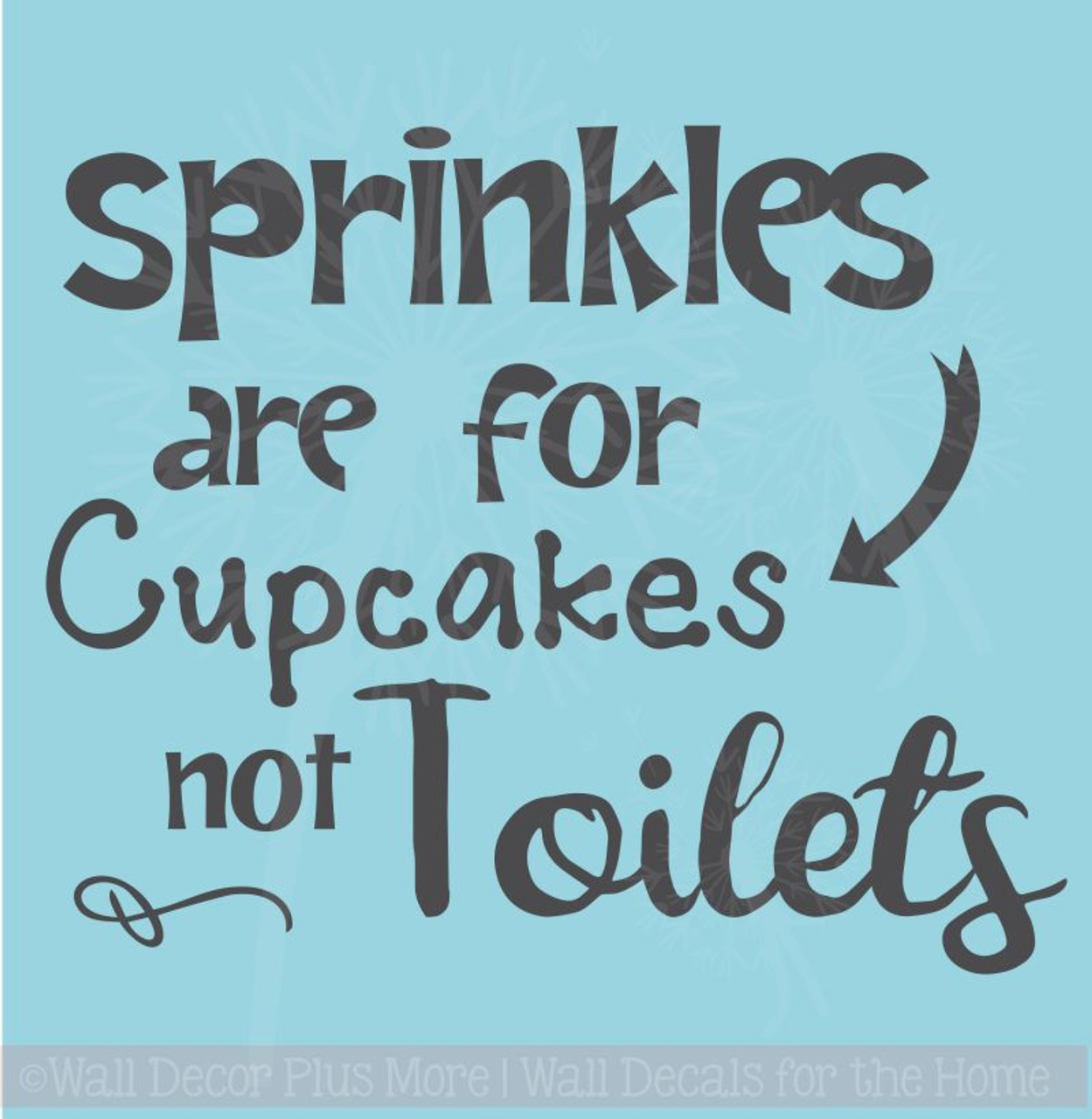 Sprinkles for Cupcakes not Toilets Funny Vinyl Stickers Wall Decals Art  Bath Decor Quote