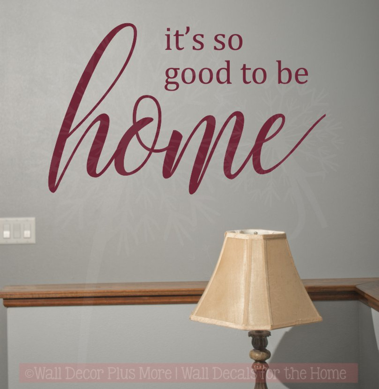 Its So Good To Be Home Family Wall Sticker Vinyl Lettering Decals