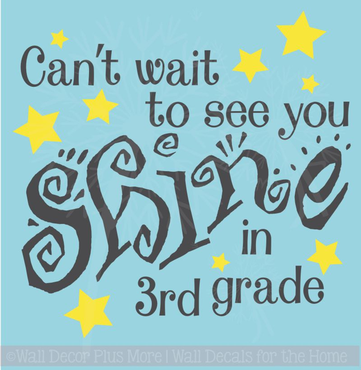 Cant Wait To See You Shine In Class Grade Teacher Wall Decal School Art