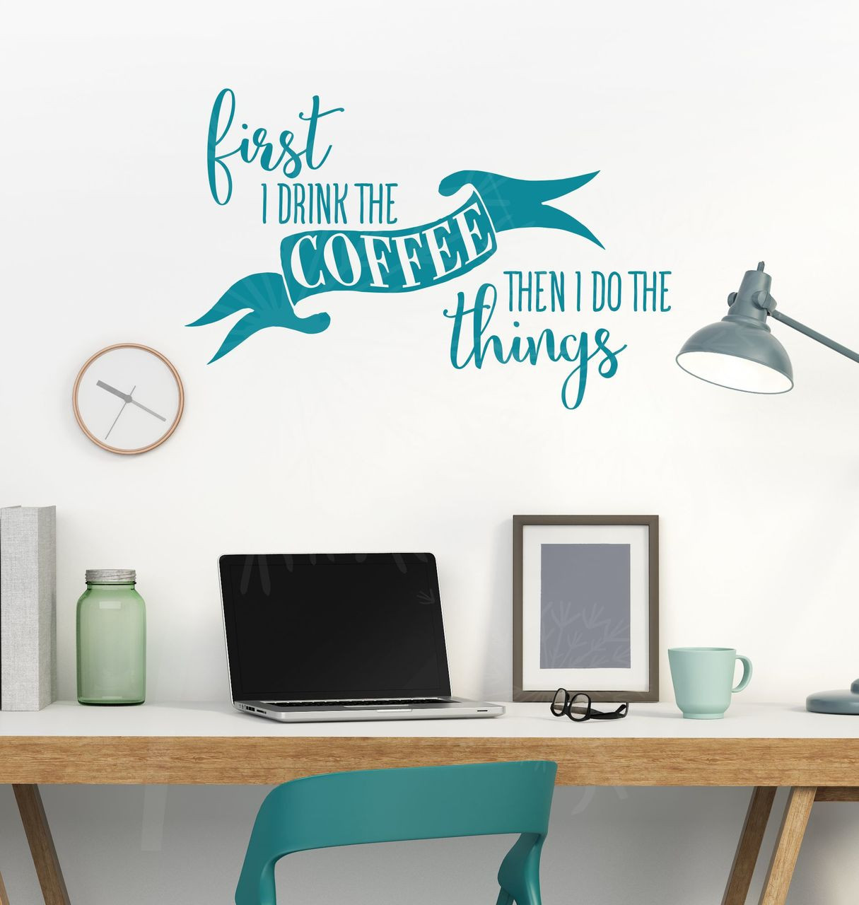 First I Drink Coffee Funny Office Kitchen Wall Stickers Decals Vinyl  Lettering Teal