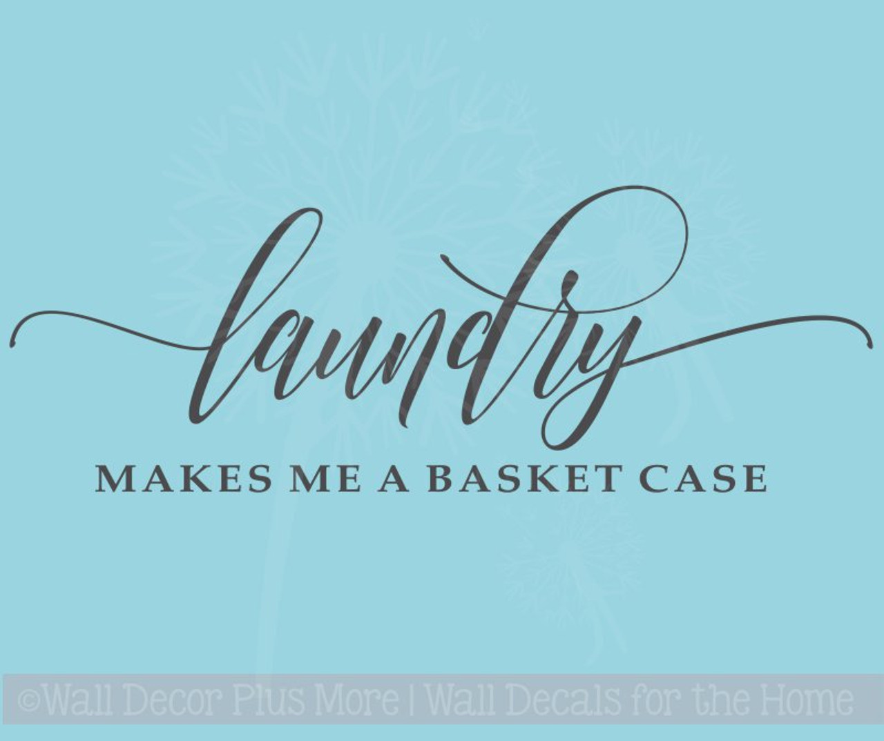 Makes Me A Basket Case Funny Laundry Room Quote Wall Decals Stickers
