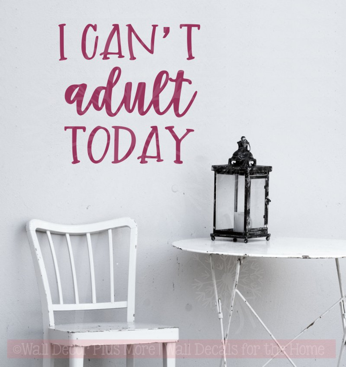 i can't adult today funny wall quotes vinyl lettering stickers