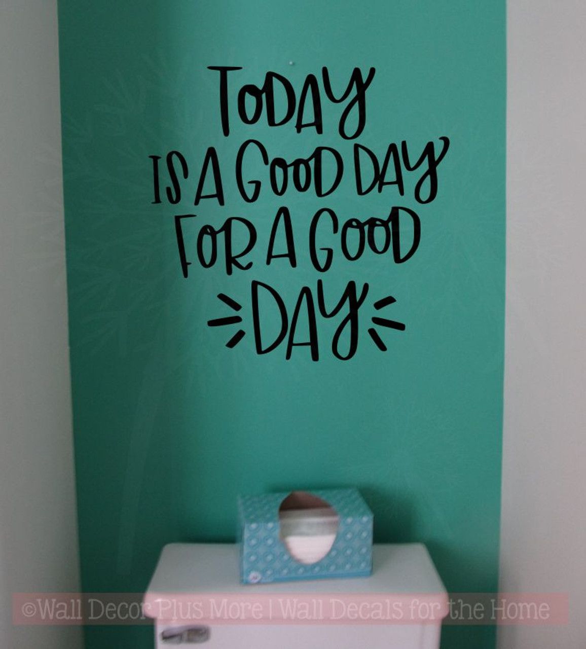 today is a good day vinyl lettering stickers inspirational wall quotes