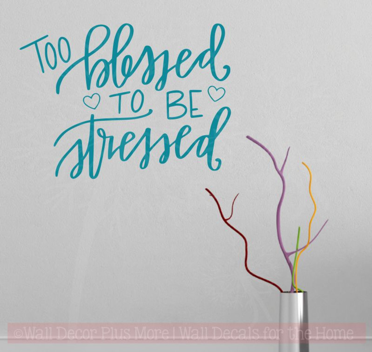 Thankful To Be A Mom Quotes: Too Blessed To Be Stressed Thankful Mom Quotes Wall Decal