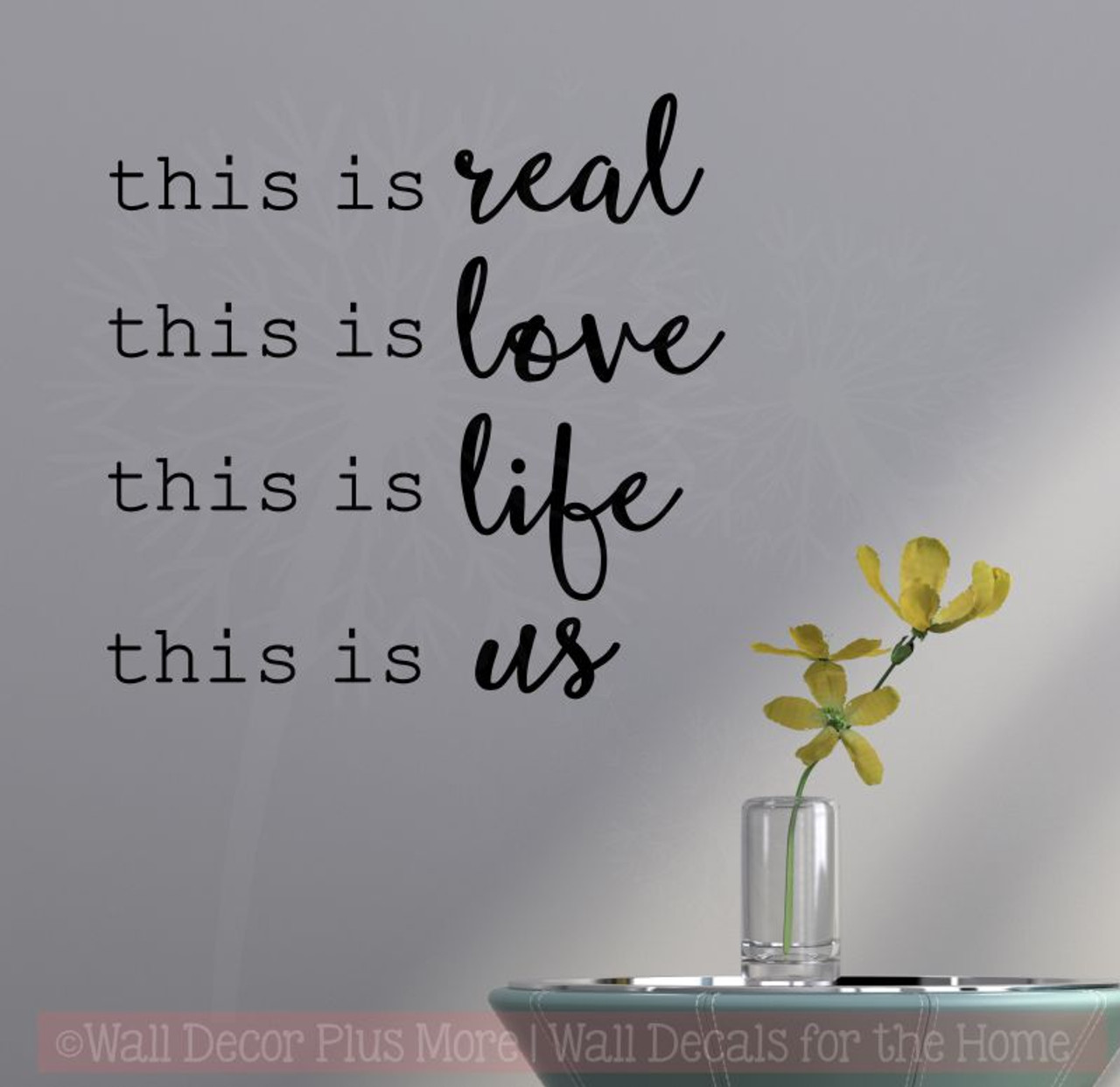 This Is Real This Is Us Home Decor Wall Decal Stickers Bedroom
