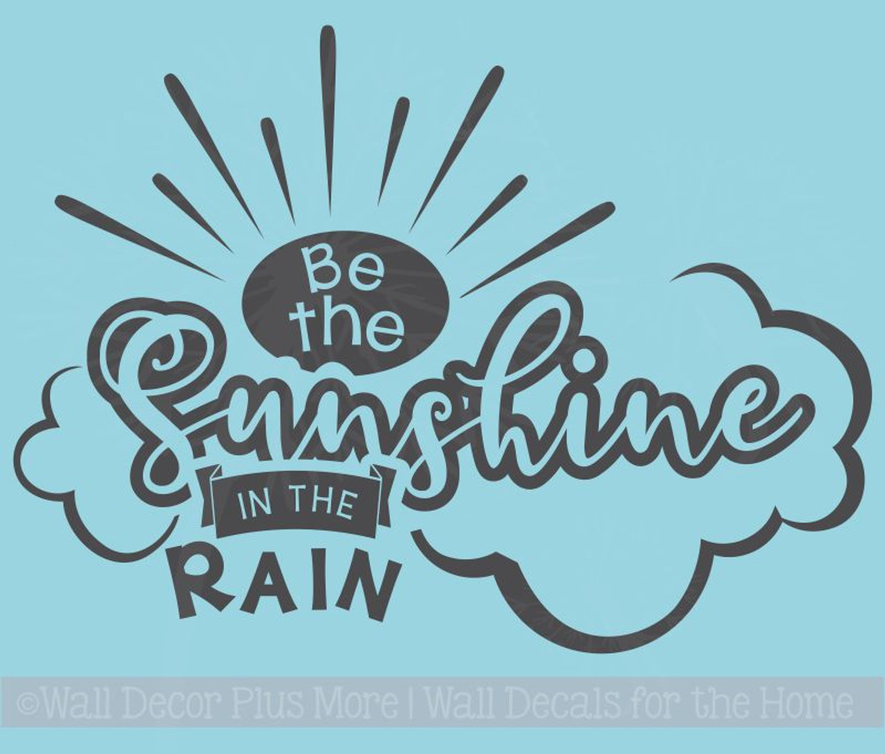 Be Sunshine In The Rain Motivational Vinyl Decals Wall Art Stickers
