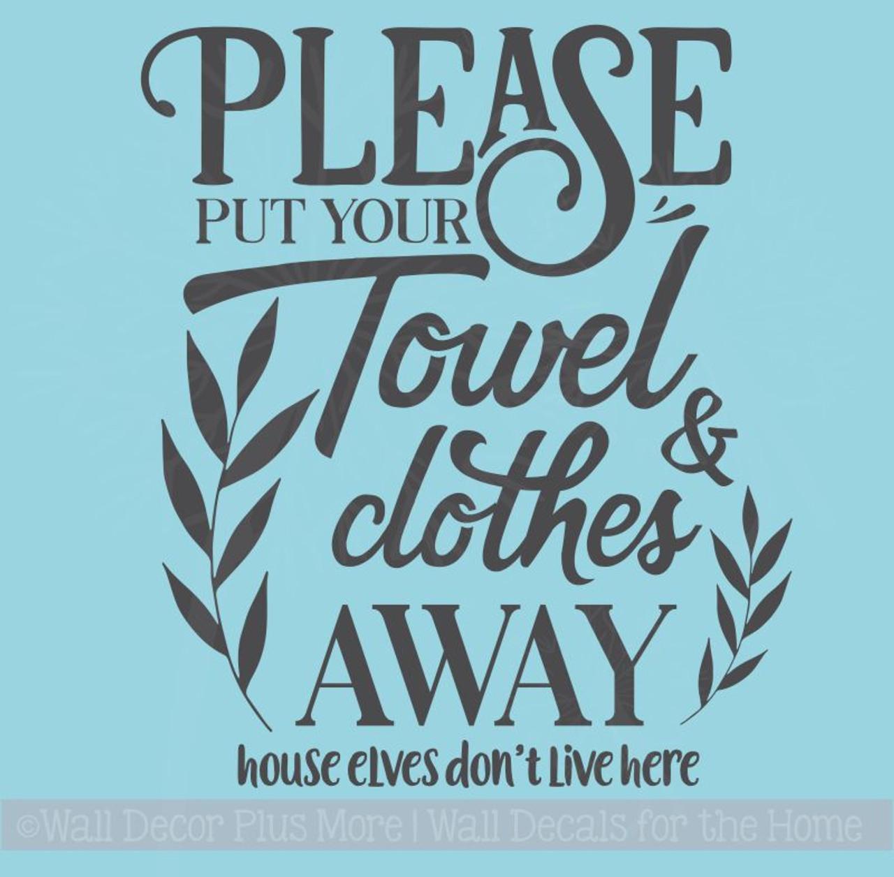 Put Away Towel Bathroom Quotes Wall Decor Vinyl Lettering ...
